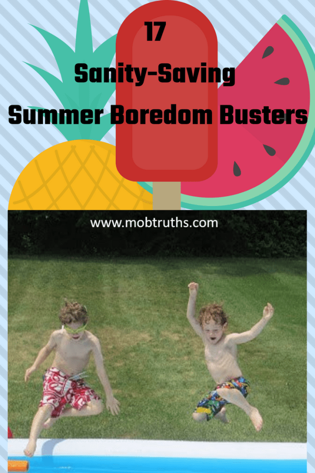 Sanity-saving boredom busters that will save your summer