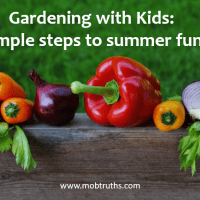 Gardening with Kids: Simple steps to summer fun
