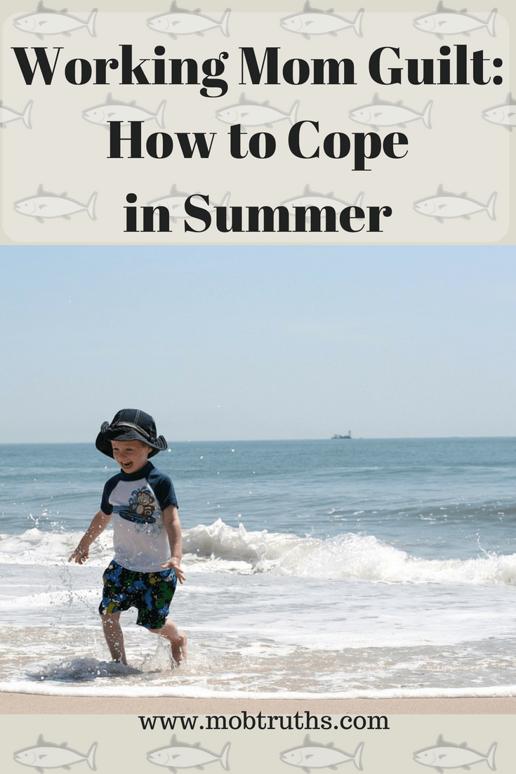 coping with working mom guilt in summer
