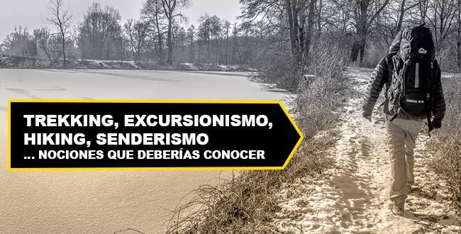 Trekking, Excursionismo, Hiking, Senderismo … Nociones Que Deberías Conocer