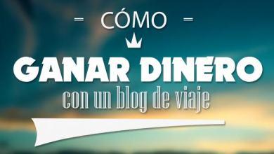 Photo of Cómo ganar dinero con un blog de viajes