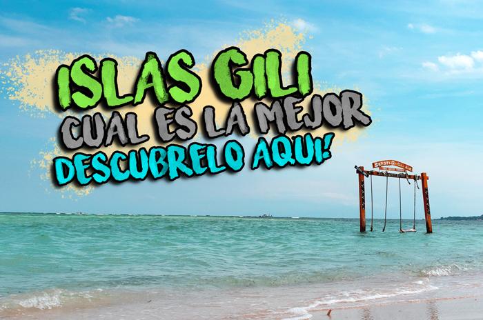 Islas Gilis Indonesia cual es la mejor