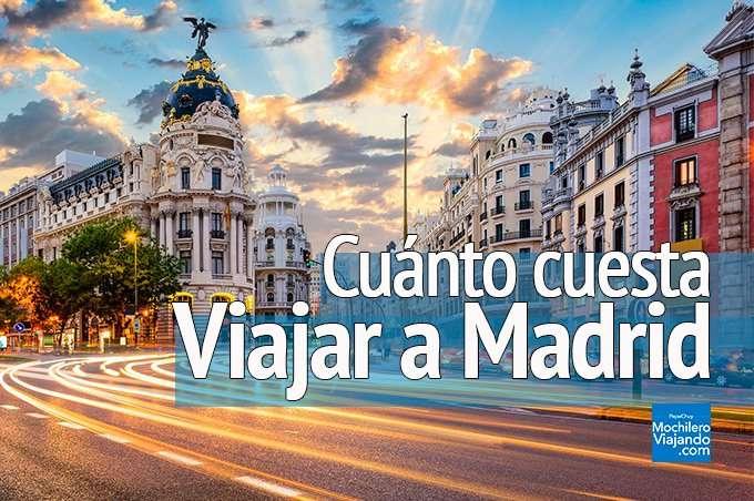 ¿Cuánto cuesta viajar a Madrid?