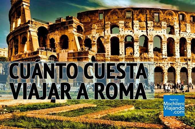 ¿Cuánto cuesta viajar a Roma?