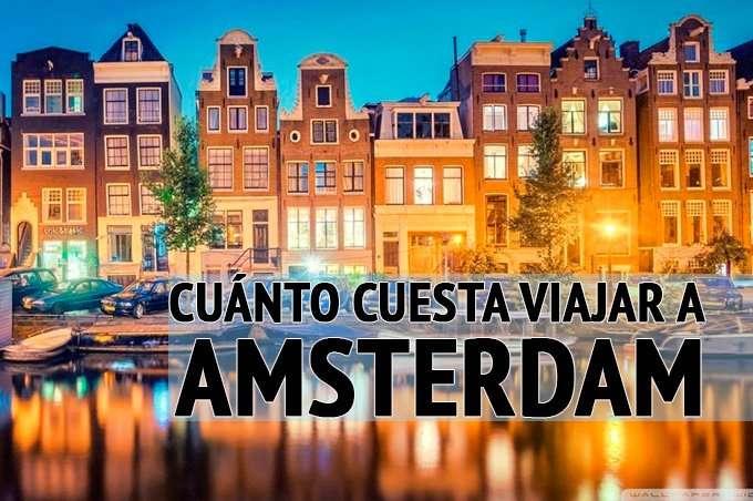 ¿Cuánto cuesta viajar a Amsterdam?