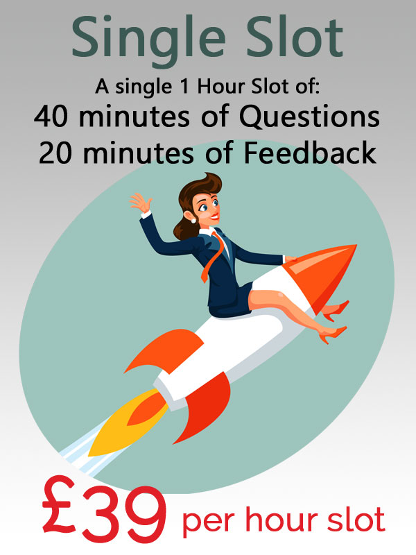 Single 1 hour interview slot consisting of 40 minutes of questions and 20 minutes of feedback costing £39