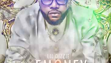 Download E MONEY ANTHEM By Lil Dizzie