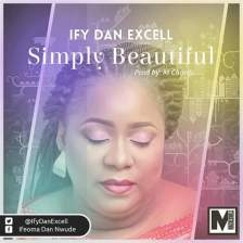 Download SIMPLY BEAUTIFUL By Ify Dan Excell