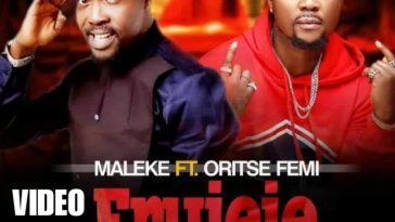 Maleke Ft Oritse Femi ERUJEJE Video