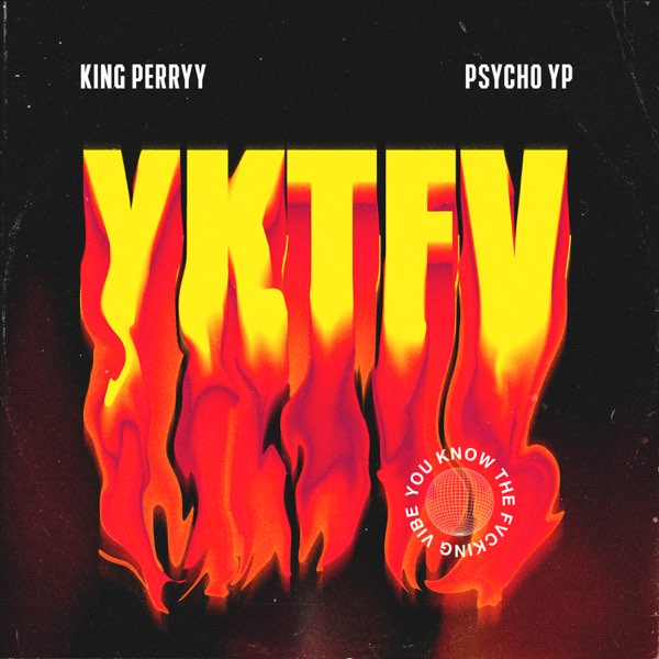 King Perryy - YKTFV (You Know The Fucking Vibe)