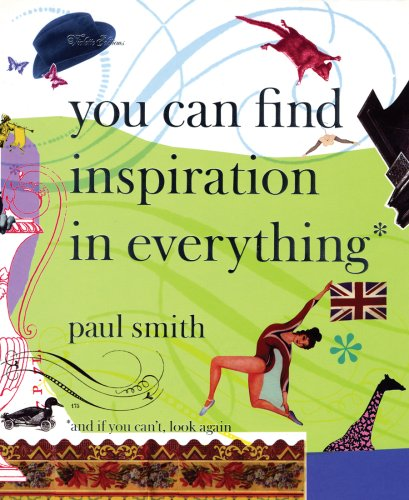 "Dizionario della Moda Mame: Paul Smith. Il libro ""You can find inspiration in everything""."
