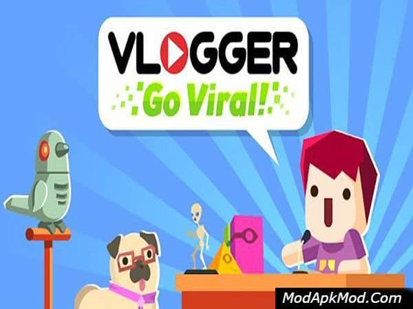 Vlogger Go Viral - Clicker Mod Apk