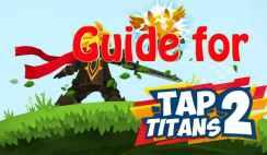 tap titans 2 tt2 giude