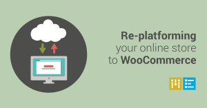 replatforming-to-woocommerce