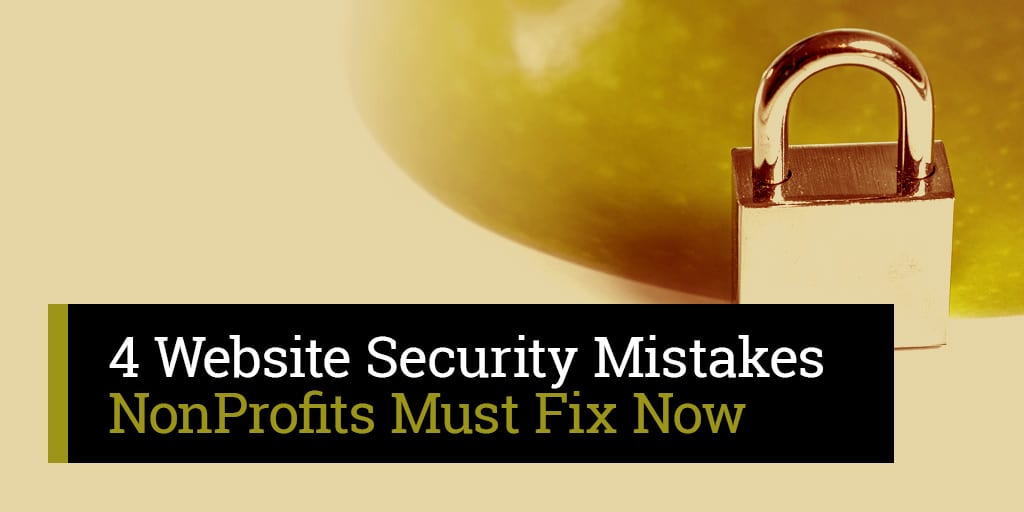 4-Website-Security-Mistakes-NonProfits-Must-Fix-Now