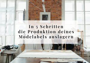In 5 Schritten die Produktion deines Modelabels auslagern