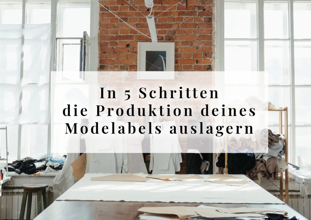 In 5 Schritten die Produktion deines Modelabels