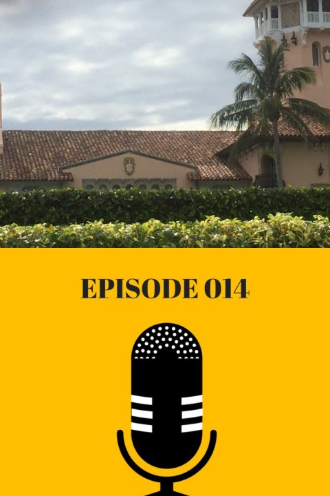 """014: """"Live"""" from Mar-a-Lago [Guest: Jason Tengco]"""