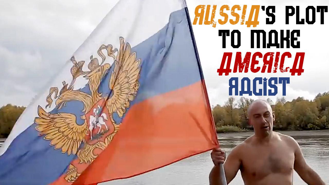 russia's plot to make america racist