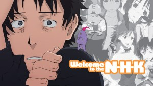 Anime Club: Welcome to the NHK