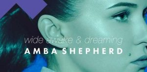 "New Track Alert! Amba Shepherd's 2nd Release ""Wide Awake & Dreaming"""