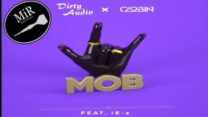 "Join the ""Mob""! The Latest From Dirty Audio and Newcomer Carbin"