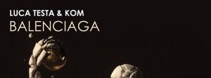 "Luca Testa & KOM Are Back with ""Balenciaga"""
