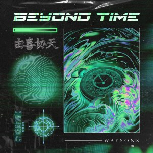 "Swiss Duo Waysons Strike CYB3RPVNK Again In Their New Gem ""Beyond Time"""