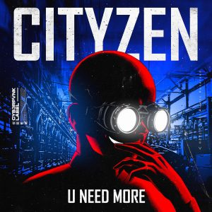 "CYB3RPVNK's Cityzen Drops Grimy Dark House Bop ""U Need More"""