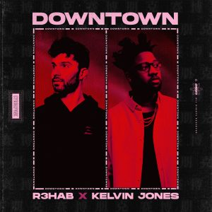 """R3HAB Takes Us """"Downtown"""" With Kelvin Jones In Bouncy + Groovy Night On The Town"""