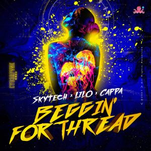 """Skytech, Cappa, + The Master Of Covers LILO Are """"Beggin' For Threads"""", Big Room Version of Indie Gem"""