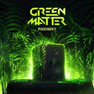 """Colorado Bass Producer Green Matter New EP """"Speakers Knockin'"""" Brings Back 09-13 Dubstep Sound"""
