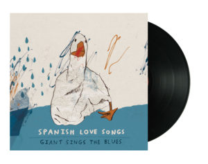 Spanish Love Songs — Giant Sings The Blues