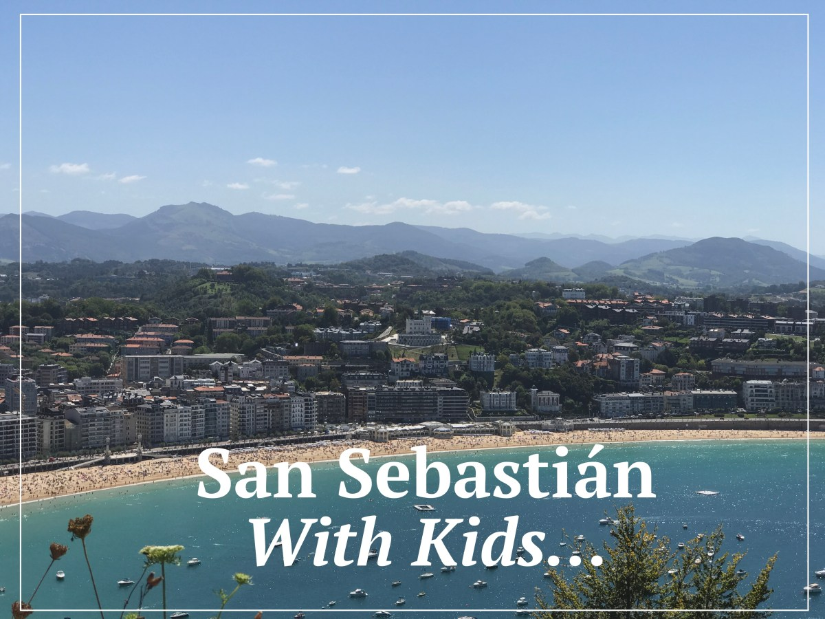7 Quick Takes:  San Sebastián With Kids