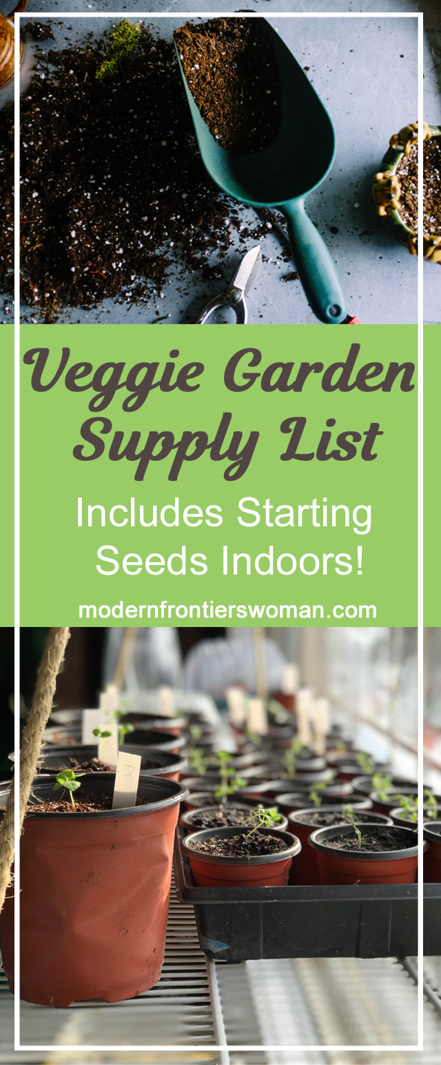 Veggie Garden Supply List (includes starting seeds indoors!)