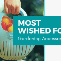 Most Wished for Gardening Accessories!