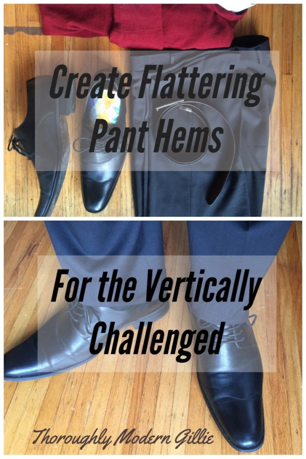Flattering pant hems for Vertically challenged. www.moderngillie.com, #sewing #tailoring #hemming #mensclothes #pants