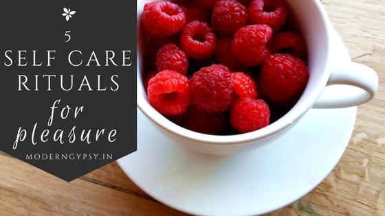 5 self-care rituals for pleasure