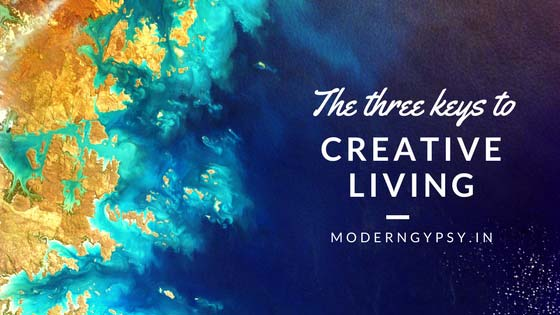 three keys to creative living
