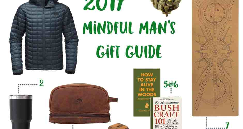 2017 Mindful Man's Gift Guide