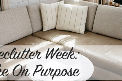 Declutter Week: The On Purpose
