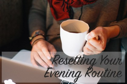 Resetting Your Evening Routine