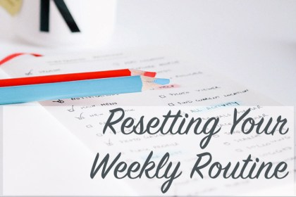 Resetting your Weekly Routine