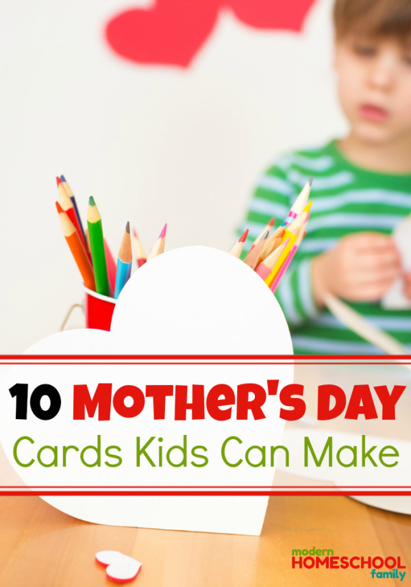 Mother's Day Cards Kids Can Make - Modern Homeschool Family