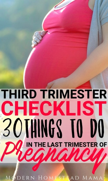 Third Trimester Checklist: 30 Things To Do In The Last Trimester of Pregnancy | Modern Homestead Mama
