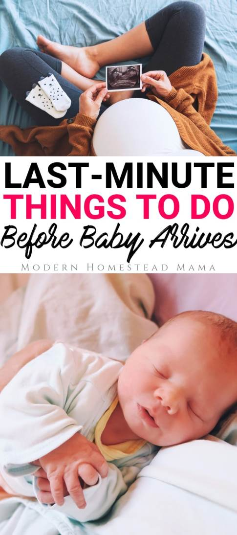 Last-Minute Things To Do Before Baby Arrives | Modern Homestead Mama