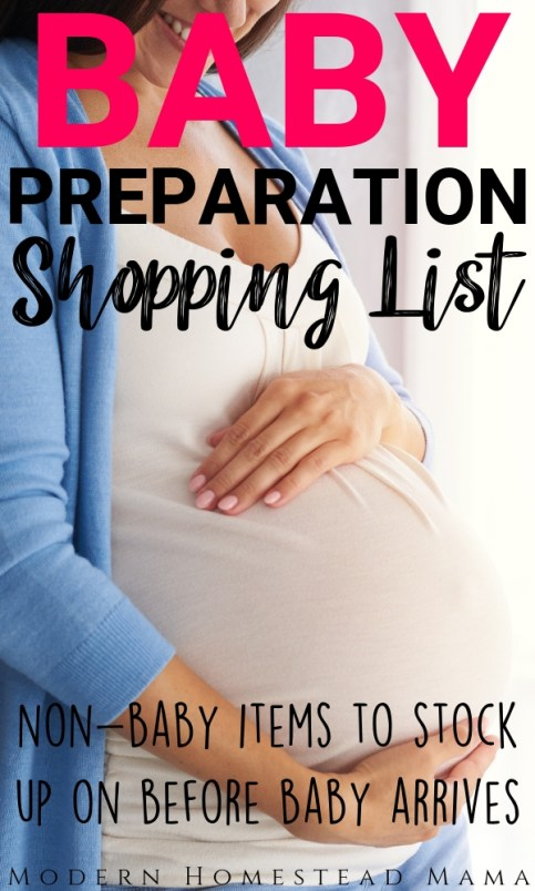 Baby Preparation Shopping List: Non-Baby Items To Stock Up on Before Baby Arrives | Modern Homestead Mama