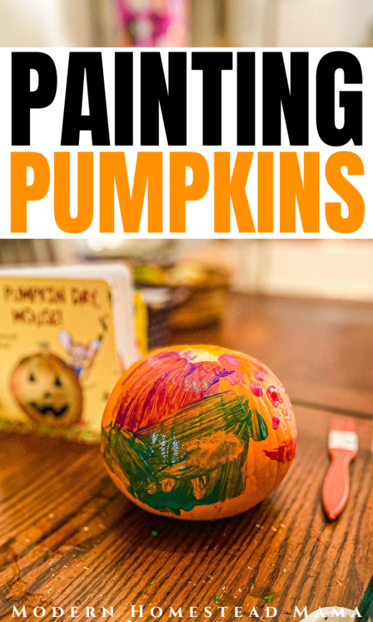 Painting Pumpkins Art Activity for Toddlers & Preschoolers | Modern Homestead Mama