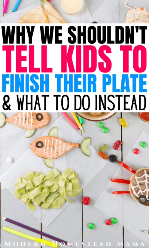 Why We Shouldn't Tell Kids to Finish their Plate | Modern Homestead Mama