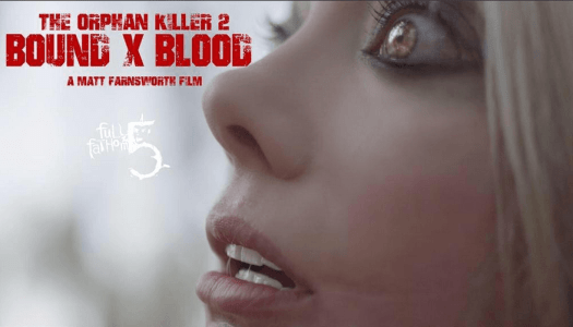 Official Stills and Behind the Scenes Clip from The Orphan Killer 2: Bound X Blood!